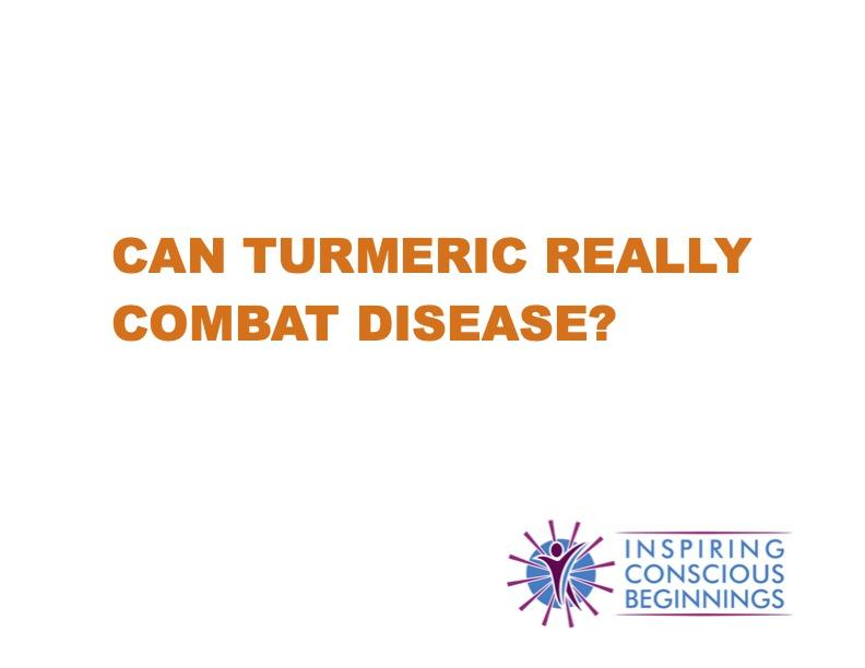 Can Turmeric Really Combat Disease?